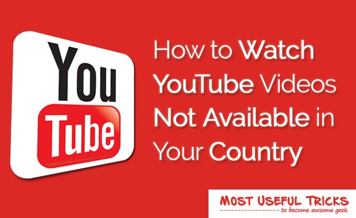 View Restricted YouTube Videos in Your Country